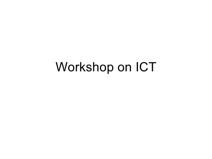 Workshop on ICT