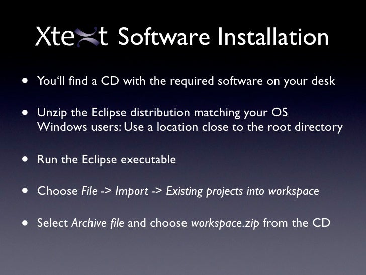 Software Installation •   You'll find a CD with the required software on your desk  •   Unzip the Eclipse distribution matc...