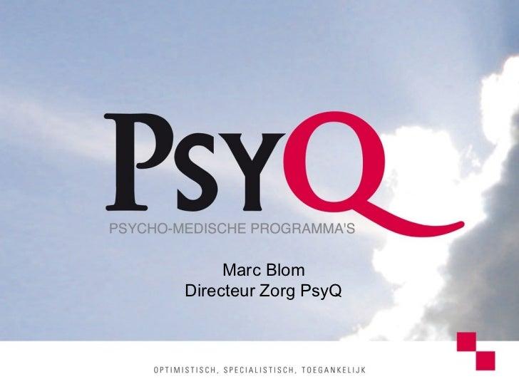 Marc Blom Directeur Zorg PsyQ