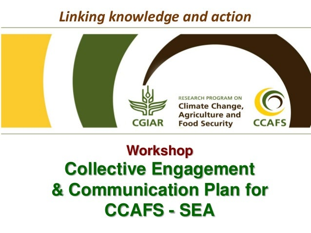 Overview of the Collective Engagement and Communication Plan for CCAFS-SEA
