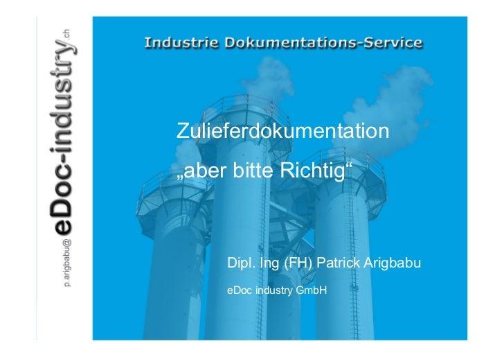 """Zulieferdokumentation       """"aber bitte Richtig""""Open Connect - Industries""""Managed Documentation Services""""               Di..."""