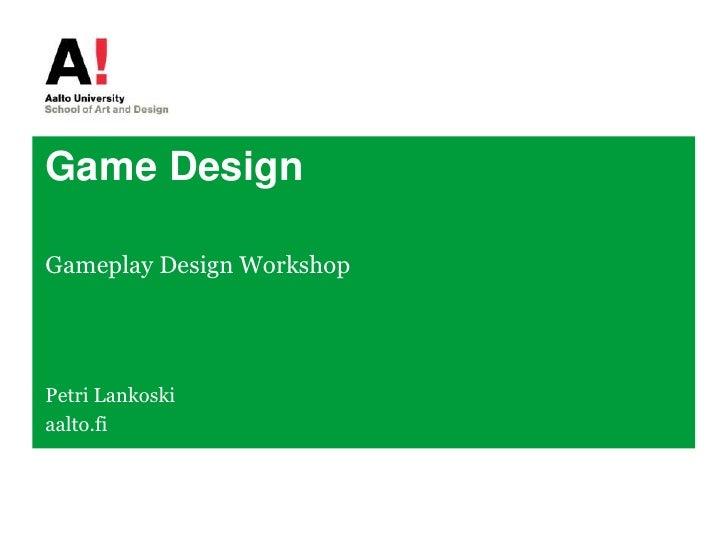 Gameplay Design Workshop 2/3