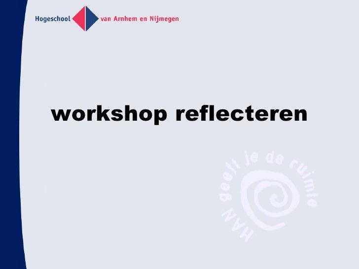 Workshop Reflecteren