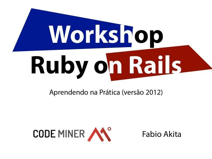 Workshop de Ruby e Rails na USP Leste 2012