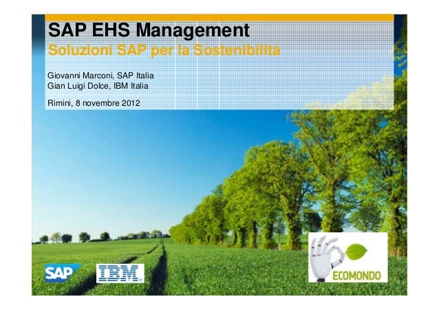 SAP EHS ManagementSoluzioni SAP per la SostenibilitàGiovanni Marconi, SAP ItaliaGian Luigi Dolce, IBM ItaliaRimini, 8 nove...