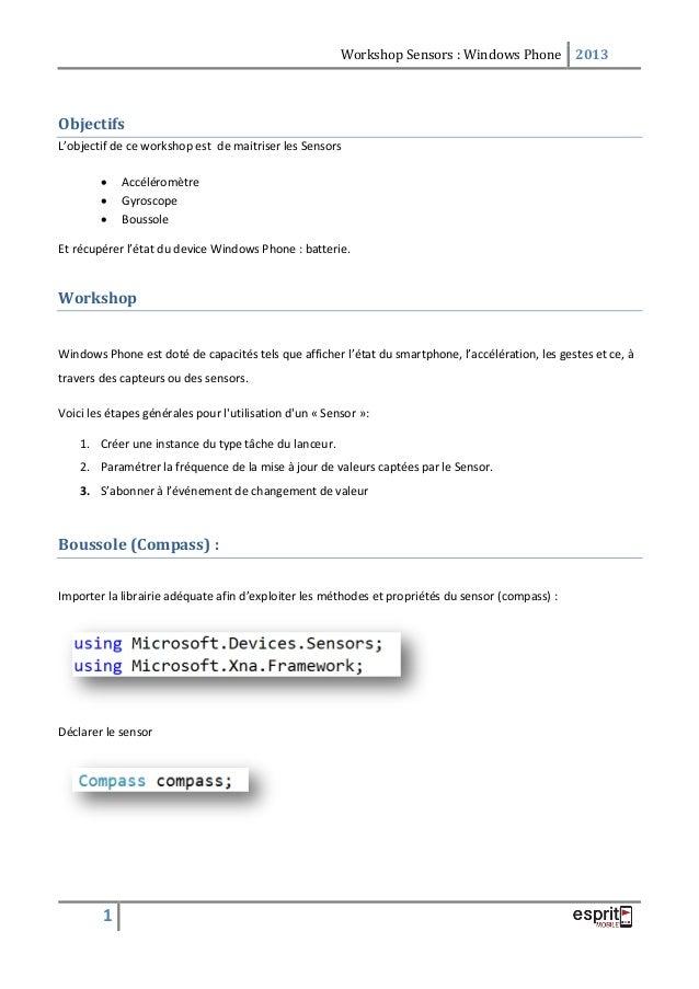 Workshop Sensors : Windows Phone 2013  Objectifs L'objectif de ce workshop est de maitriser les Sensors     Accéléromèt...