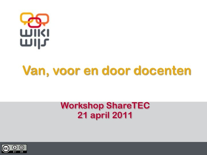 Van, voor en door docenten<br />Workshop ShareTEC<br />21 april 2011<br />