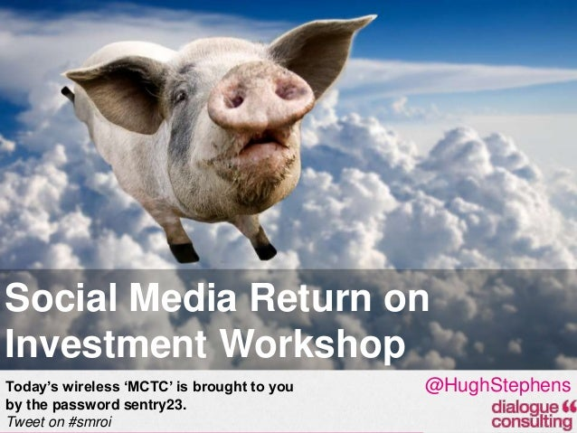 """Social Media Return on Investment Workshop Today""""s wireless """"MCTC"""" is brought to you by the password sentry23. Tweet on #s..."""