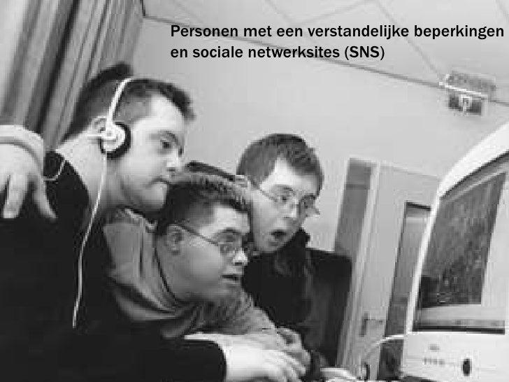 Personen met een verstandelijke beperkingen <br />en sociale netwerksites (SNS)<br />