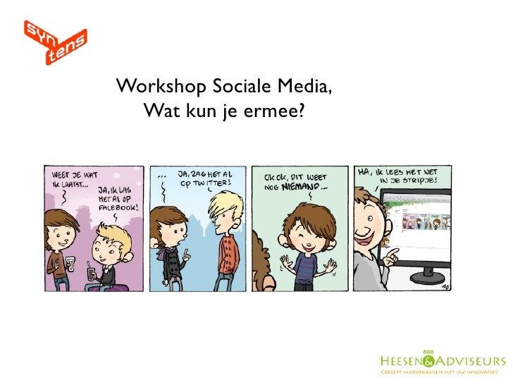 Workshop Sociale Media,   Wat kun je ermee?