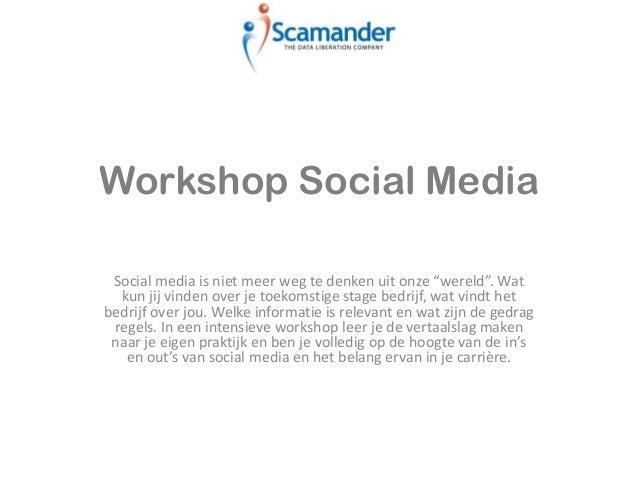 """Workshop Social Media Social media is niet meer weg te denken uit onze """"wereld"""". Wat  kun jij vinden over je toekomstige s..."""