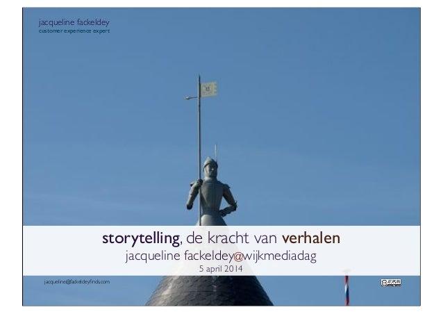jacqueline fackeldey customer experience expert storytelling, de kracht van verhalen jacqueline fackeldey@wijkmediadag 5 a...