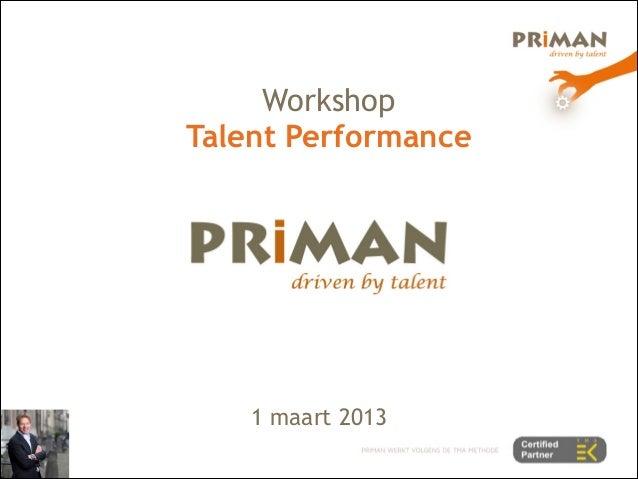 WorkshopTalent Performance                        1 maart 2013
