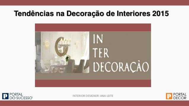 Tendências na Decoração de Interiores 2015 INTERIOR DESIGNER: ANA LEITE