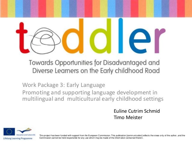 Work Package 3: Early Language Promoting and supporting language development in multilingual and multicultural early child...