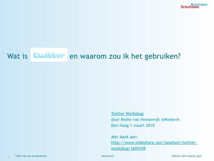 Wat is                   Twitter en waarom zou ik het gebruiken?                                               Twitter Wor...