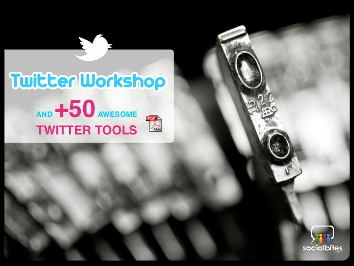Workshop Twitter (and +50 Twitter Tools)