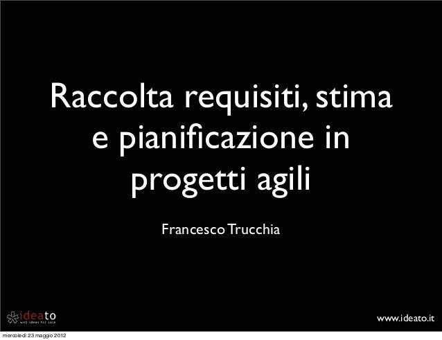 Raccolta requisiti, stima e pianificazione in progetti agili - Università di Bologna