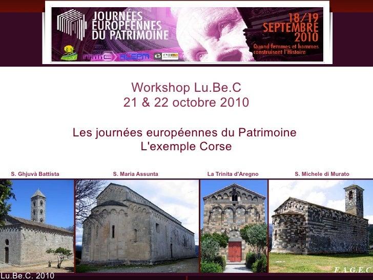 Lu.Be.C. 2010 Finanziamenti europei e turismo culturale il Romanico come opportunità di crescita per Toscana Sardegna e Co...