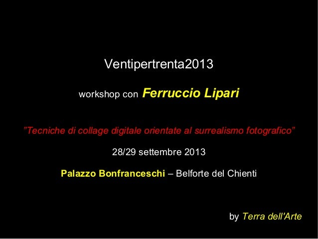 Workshop di Arte Digitale - Ferruccio Lipari - ventipertrenta2013