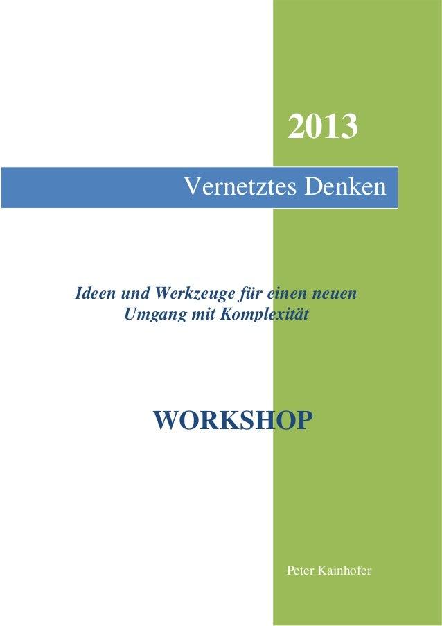 2013 Peter Kainhofer Vernetztes Denken WORKSHOP Ideen und Werkzeuge für einen neuen Umgang mit Komplexität