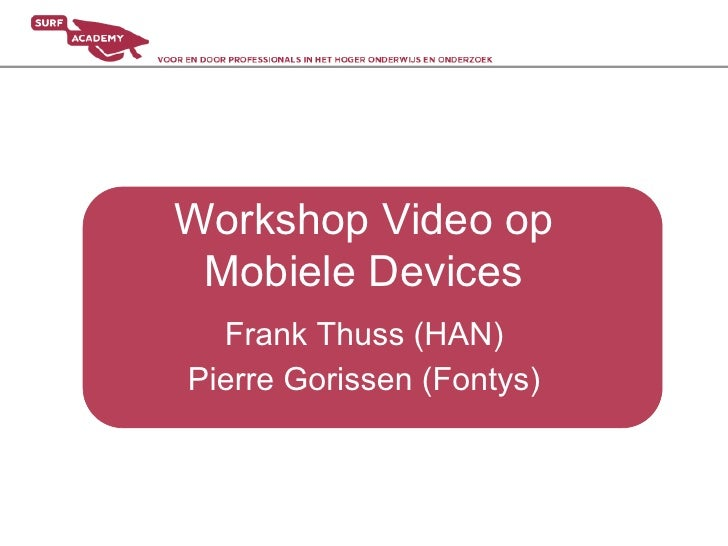 Workshop 'Video op mobiele devices' (Surfacademy)