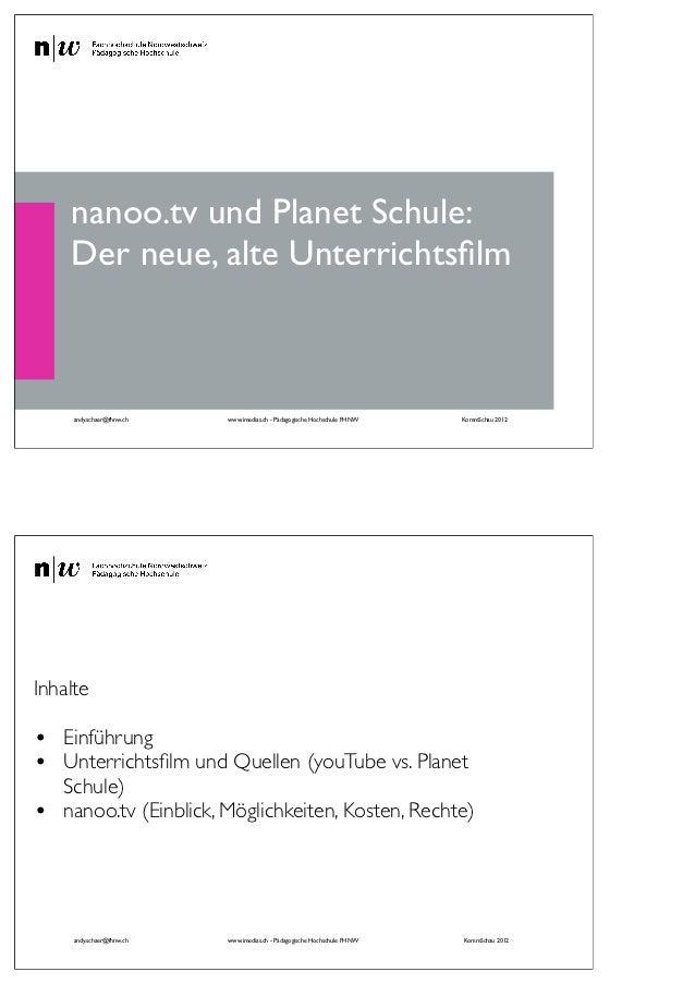 nanoo.tv und Planet Schule:    Der neue, alte Unterrichtsfilm     andy.schaer@fhnw.ch   www.imedias.ch - Pädagogische Hochs...