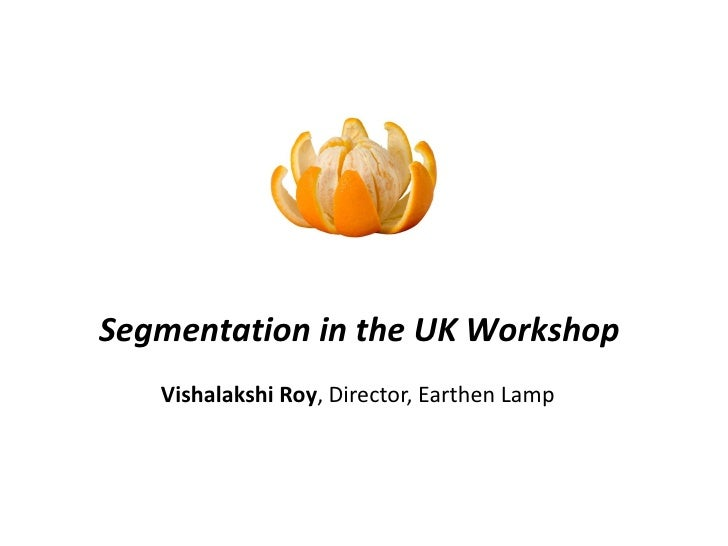 Segmentation tools used in the UK - Vishalakshi Roy  | congres podiumkunsten 2012