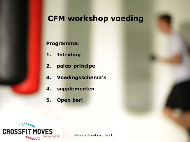 CFM workshop voedingProgramma:1.   Inleiding2.   paleo-principe3.   Voedingsschema's4.   supplementen5.   Open bar!       ...
