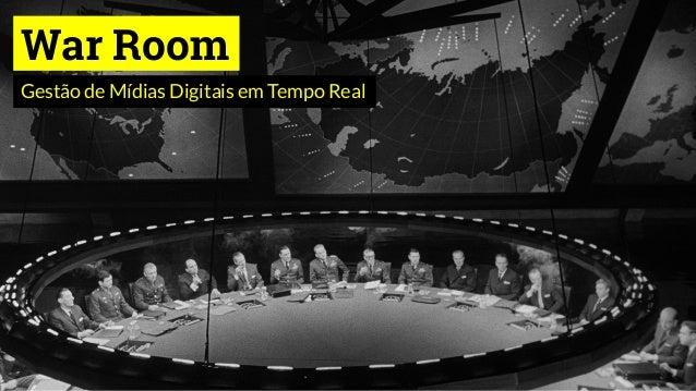 War Room Gestão de Mídias Digitais em Tempo Real