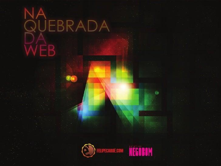 NA QUEBRADA DA WEB                                               CAROÉ     Qual o papel do designer na web? O que antes er...