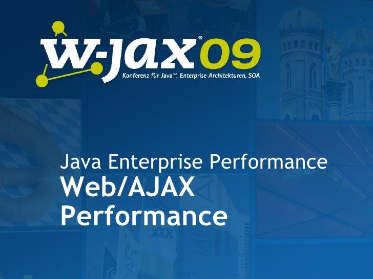 Java Enterprise Performance Web/AJAX Performance