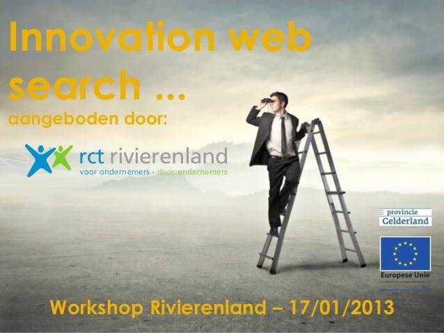 Innovation websearch ...aangeboden door:       rct rivierenland       voor ondernemers door ondernemers    Workshop Rivier...