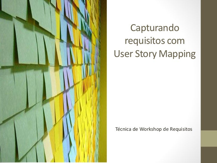 Workshop de Requisitos - User Story Mapping