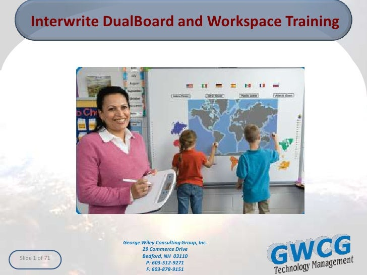 Interwrite DualBoard and Workspace Training                     George Wiley Consulting Group, Inc.                       ...