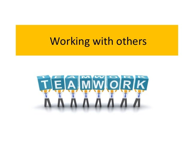 Working with others