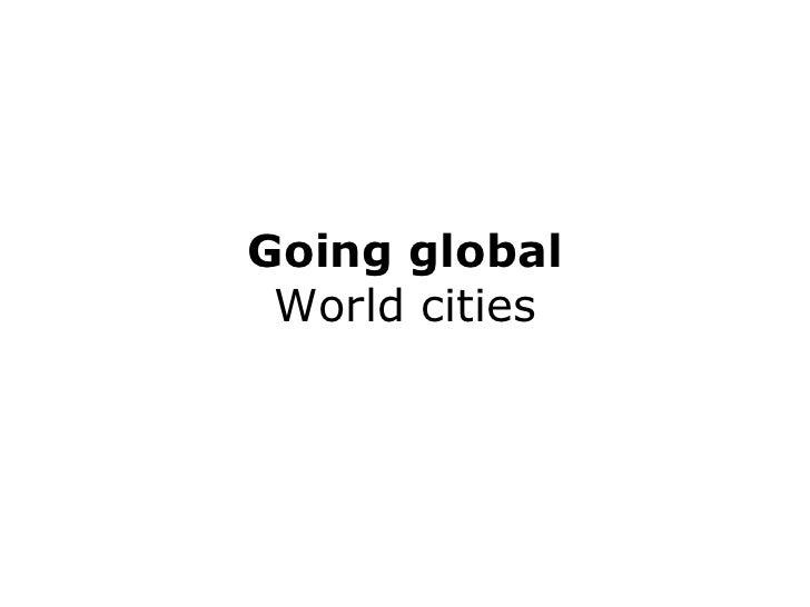 Going global World cities