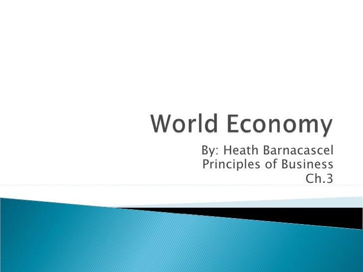By: Heath Barnacascel Principles of Business Ch.3