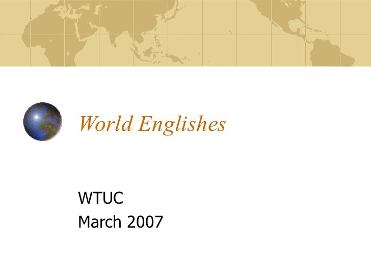 World Englishes WTUC March 2007