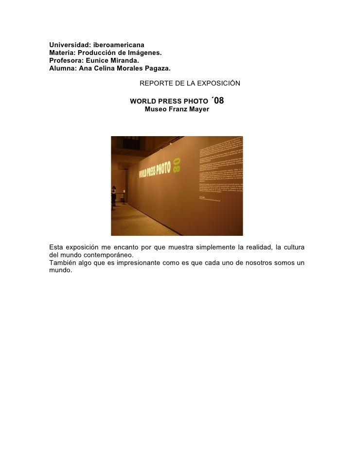 Universidad: iberoamericana Materia: Producción de Imágenes. Profesora: Eunice Miranda. Alumna: Ana Celina Morales Pagaza....