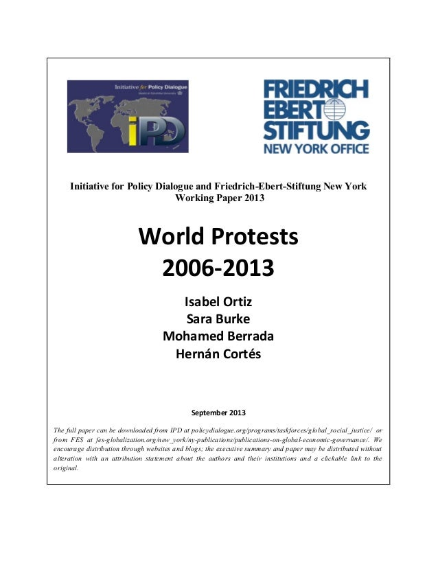 Initiative for Policy Dialogue and Friedrich-Ebert-Stiftung New York Working Paper 2013  World Protests 2006-2013 Isabel O...
