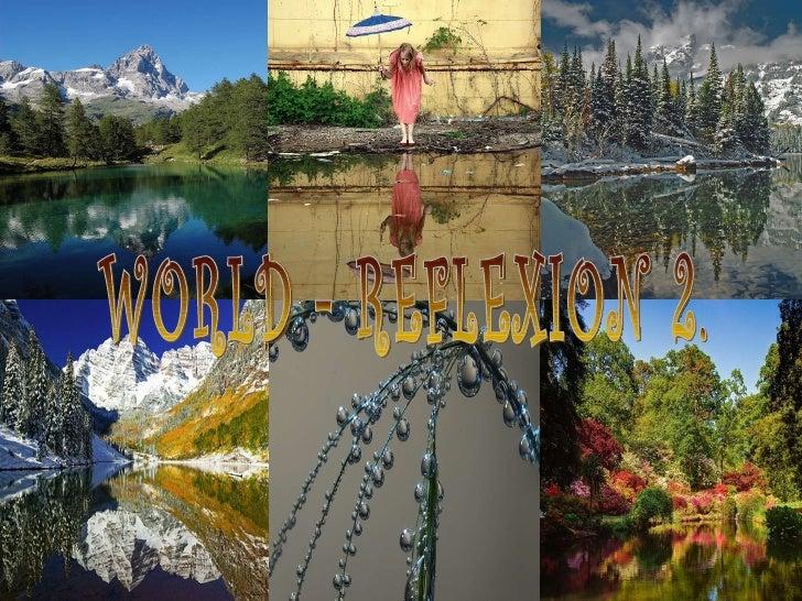 World  reflexion 2. ildy