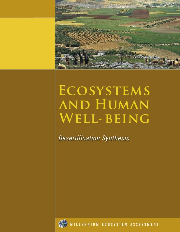 Ecosystems AND HUMAN WELL-BEING Desertification Synthesis         M I L L E N N I U M E C O S YandTHuman Well-being: S eSe...