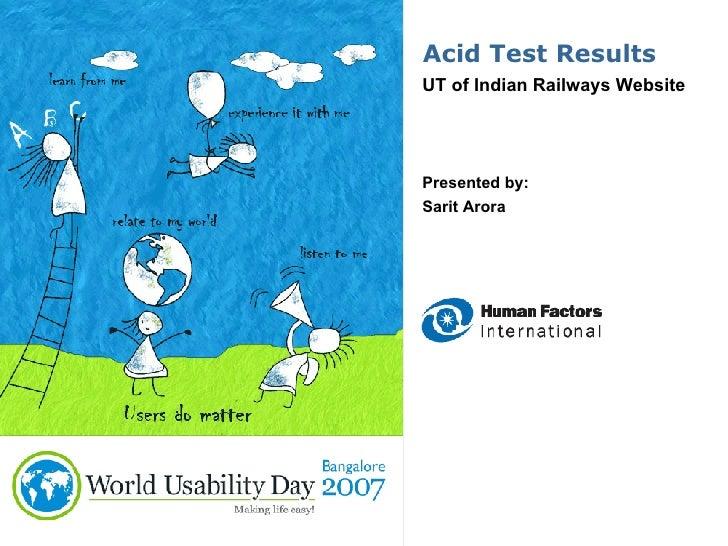 Acid Test Results UT of Indian Railways Website Presented by: Sarit Arora