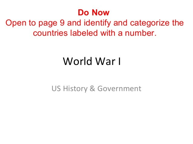 World War I US History & Government Do Now Open to page 9 and identify and categorize the countries labeled with a number.