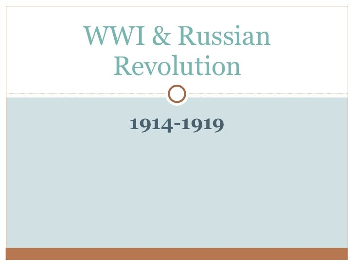1914-1919 WWI & Russian Revolution