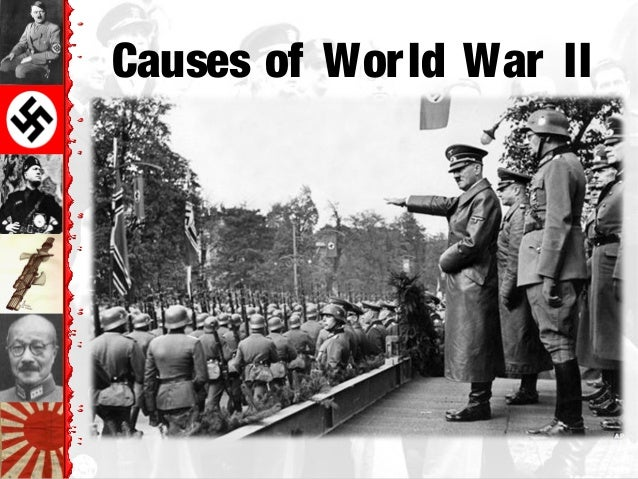 causes of world war 2 Social and economic causes of world war ii ellice evans and nick scott introduction  (war guilt clause) 2) pay 66 billion pounds in reparations,.