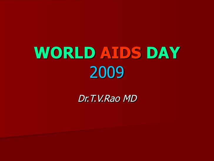 WORLD  AIDS  DAY 2009 Dr.T.V.Rao MD