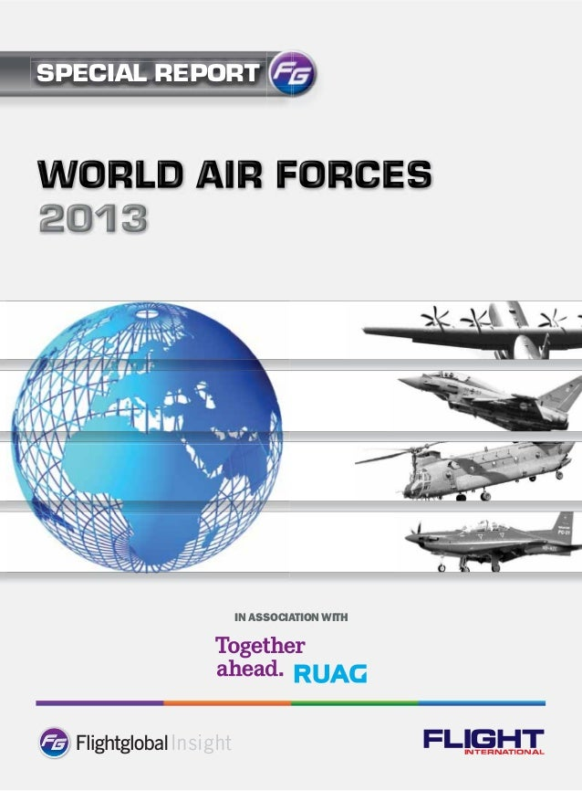 IN ASSOCIATION WITHWORLD AIR FORCES2013SPECIAL REPORTInsight FLIGHTINTERNATIONAL
