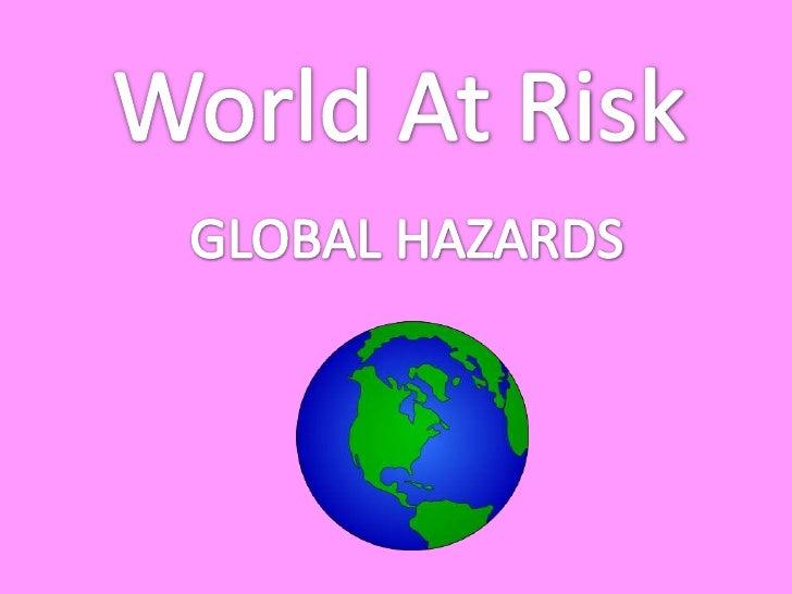 World At Risk<br />GLOBAL HAZARDS<br />